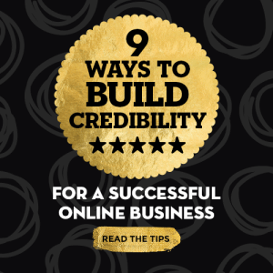 9 Ways to Build Credibility for a Successful Online Business