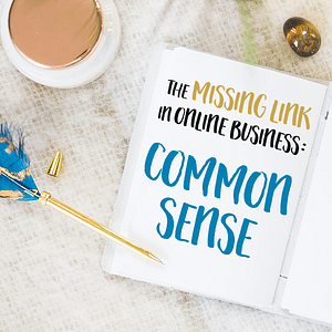 Common Sense – The Missing Link in Online Business